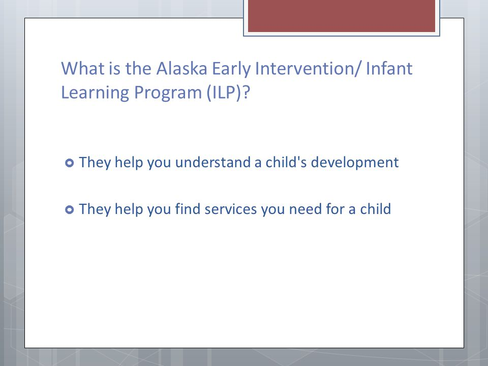 What is the Alaska Early Intervention/ Infant Learning Program (ILP)