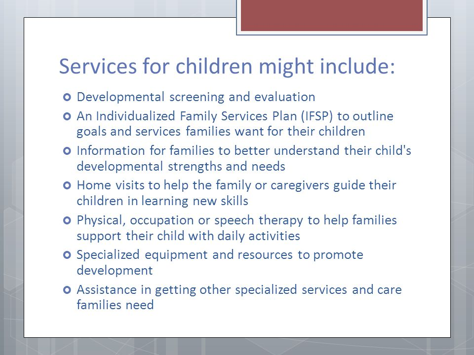 Services for children might include: