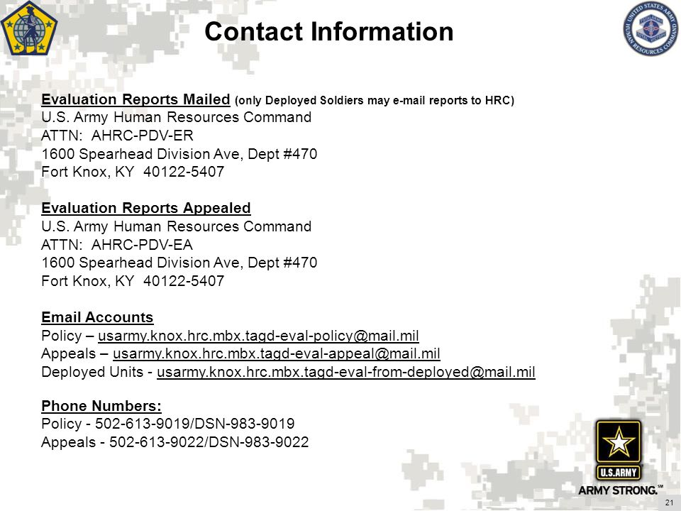 Contact Information Evaluation Reports Mailed (only Deployed Soldiers may e-mail reports to HRC) U.S. Army Human Resources Command.