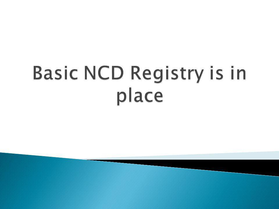 Basic NCD Registry is in place