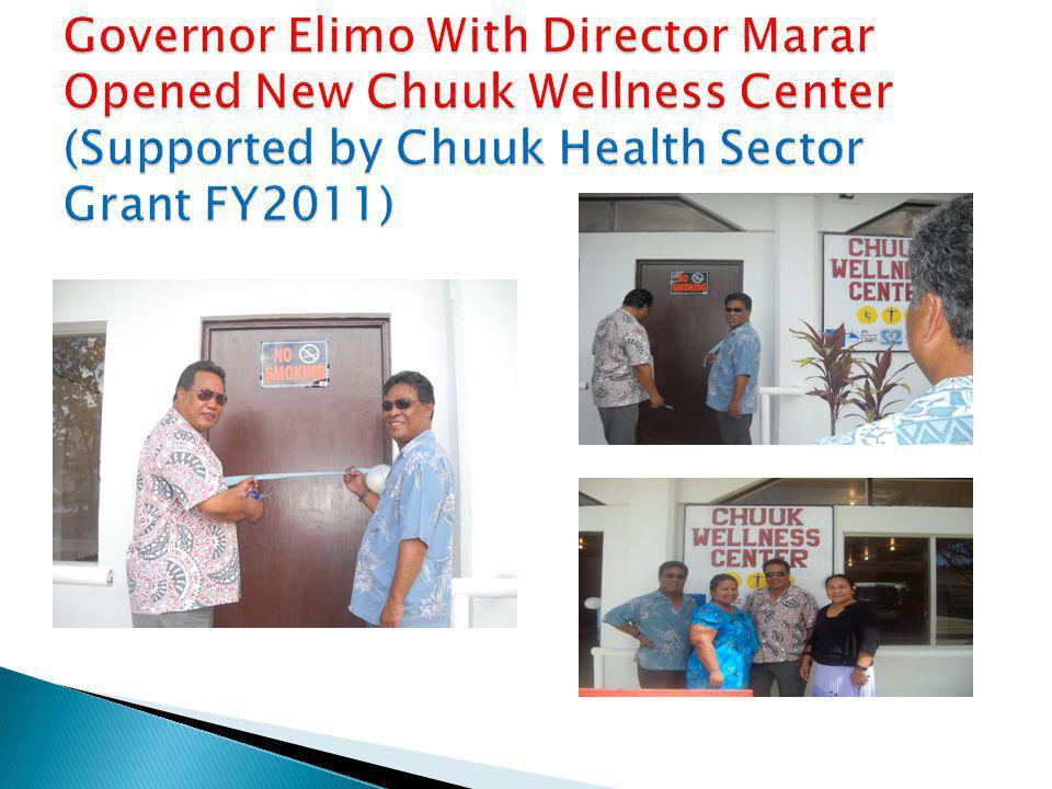 Governor Elimo With Director Marar Opened New Chuuk Wellness Center (Supported by Chuuk Health Sector Grant FY2011)