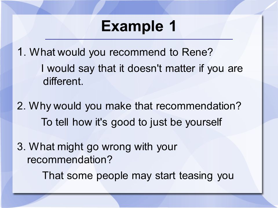 Example 1 1. What would you recommend to Rene