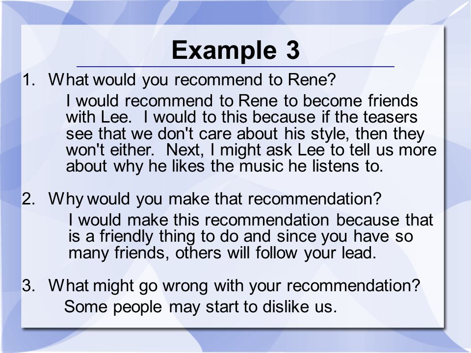 Example 3 What would you recommend to Rene