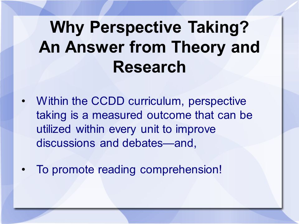 Why Perspective Taking An Answer from Theory and Research