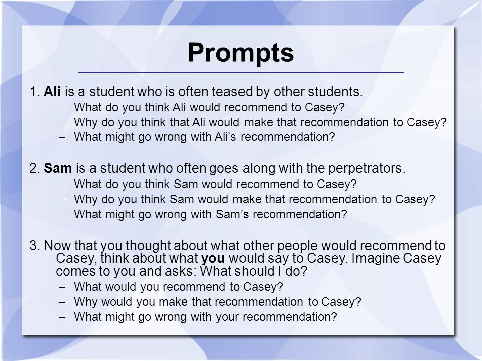 Prompts 1. Ali is a student who is often teased by other students.