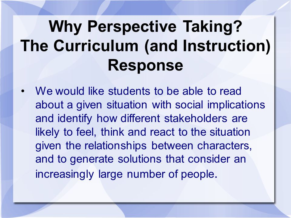 Why Perspective Taking The Curriculum (and Instruction) Response
