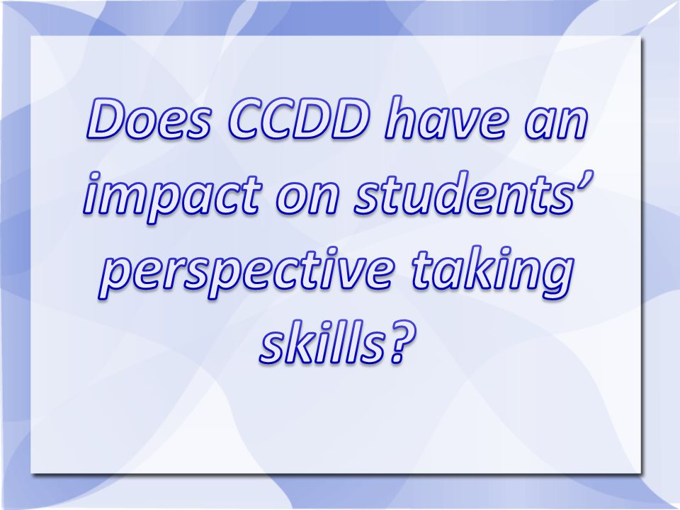 Does CCDD have an impact on students' perspective taking skills