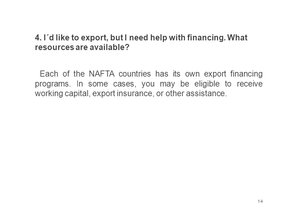 4. I´d like to export, but I need help with financing