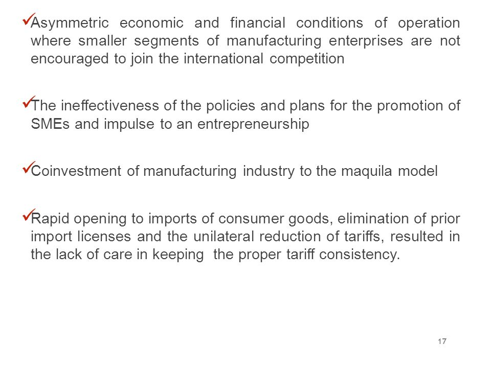 Asymmetric economic and financial conditions of operation where smaller segments of manufacturing enterprises are not encouraged to join the international competition