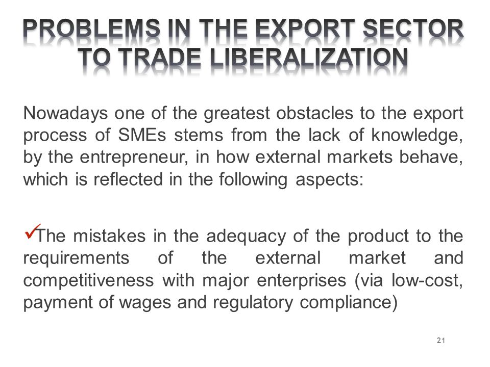 PROBLEMS IN THE EXPORT SECTOR TO TRADE LIBERALIZATION