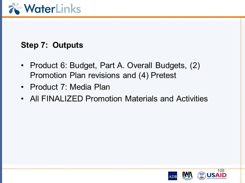 Step 7: Outputs Product 6: Budget, Part A. Overall Budgets, (2) Promotion Plan revisions and (4) Pretest.