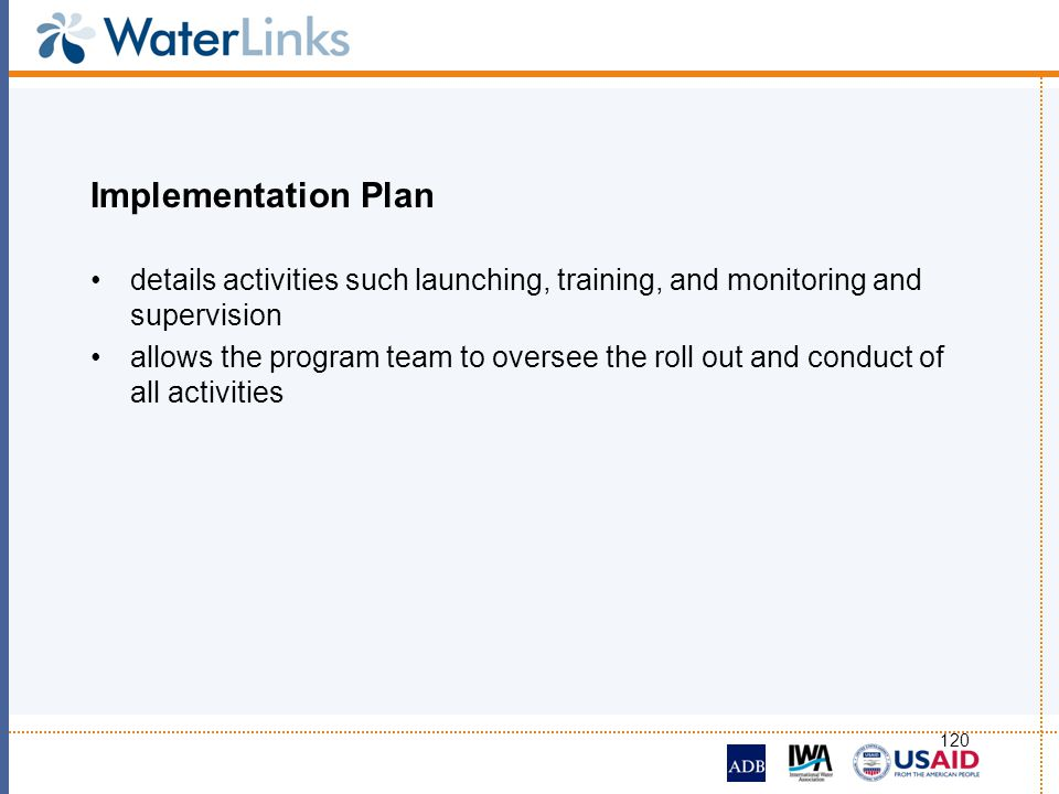 Implementation Plan details activities such launching, training, and monitoring and supervision.