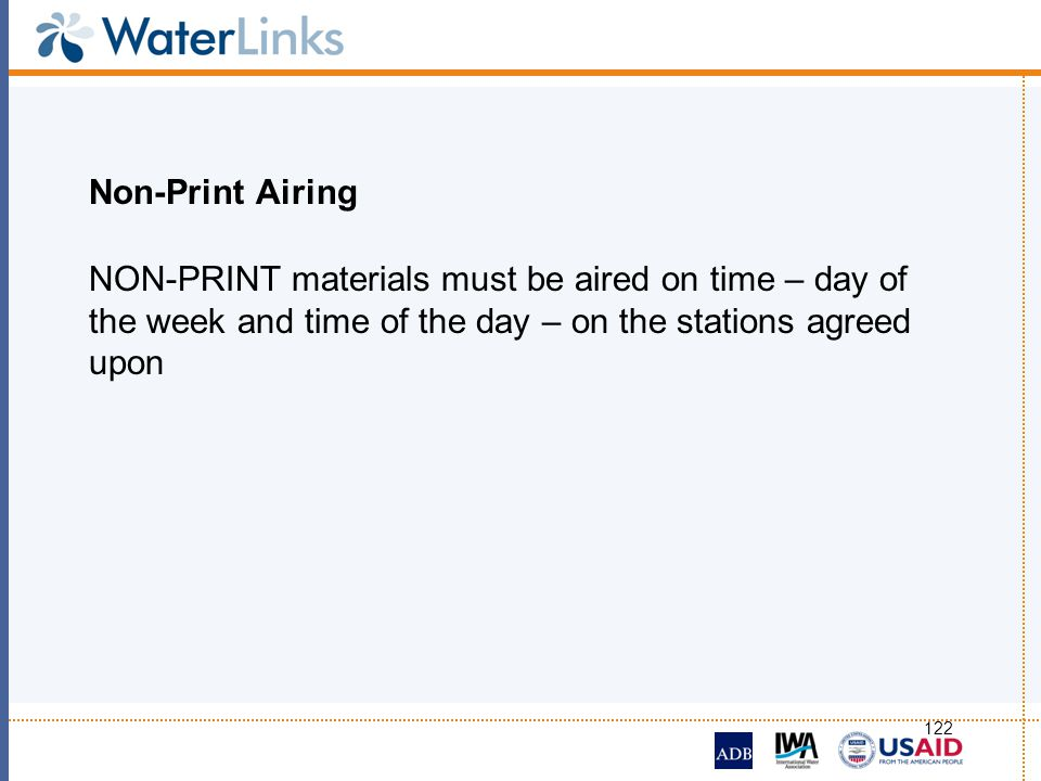 Non-Print Airing NON-PRINT materials must be aired on time – day of the week and time of the day – on the stations agreed upon.