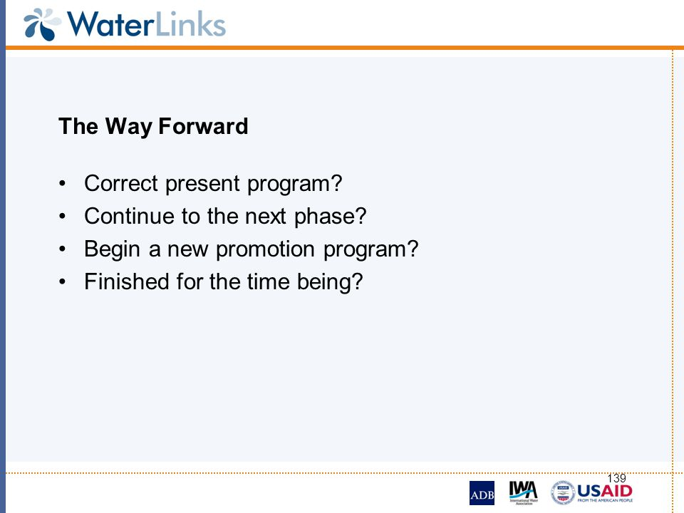 The Way Forward Correct present program Continue to the next phase Begin a new promotion program