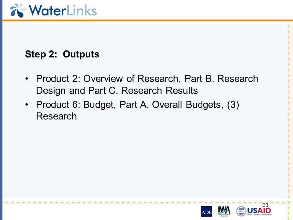 Step 2: Outputs Product 2: Overview of Research, Part B. Research Design and Part C. Research Results.