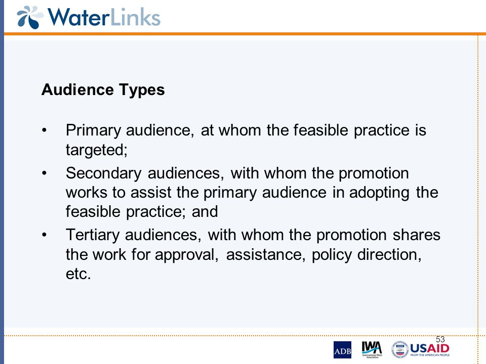 Audience Types Primary audience, at whom the feasible practice is targeted;