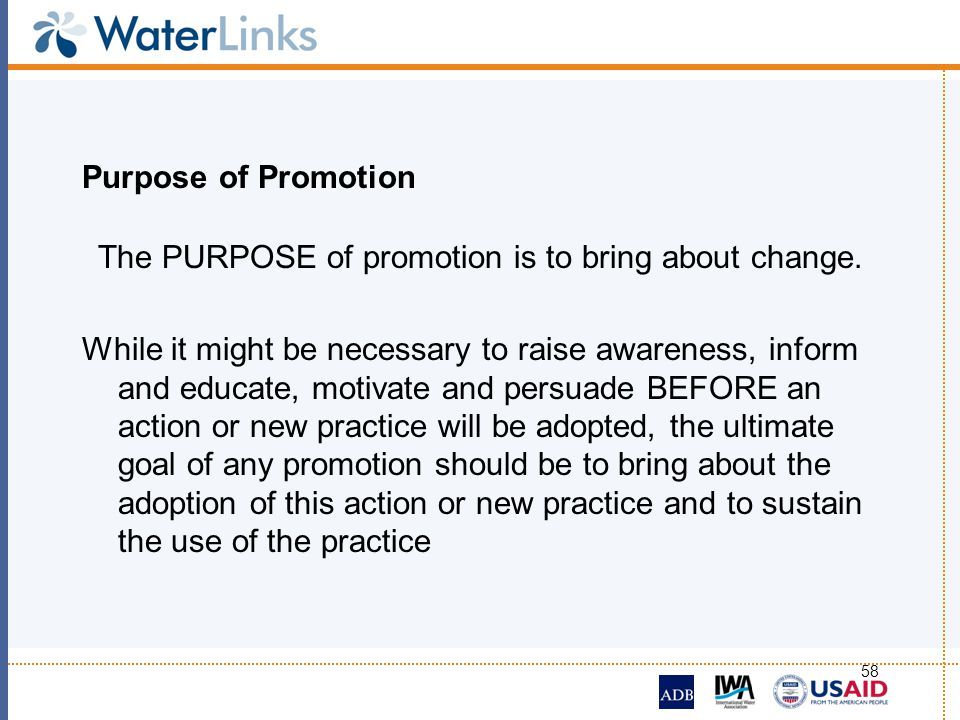 The PURPOSE of promotion is to bring about change.