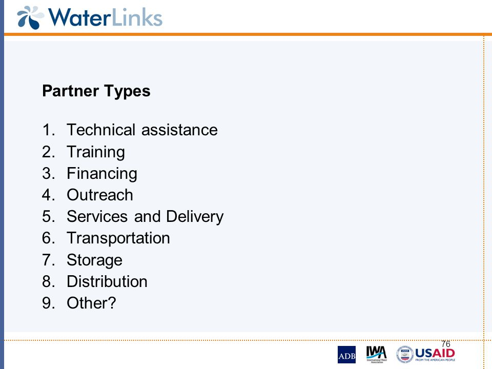 Partner Types Technical assistance. Training. Financing. Outreach. Services and Delivery. Transportation.