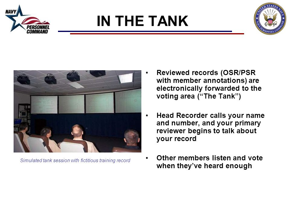 IN THE TANK Reviewed records (OSR/PSR with member annotations) are electronically forwarded to the voting area ( The Tank )