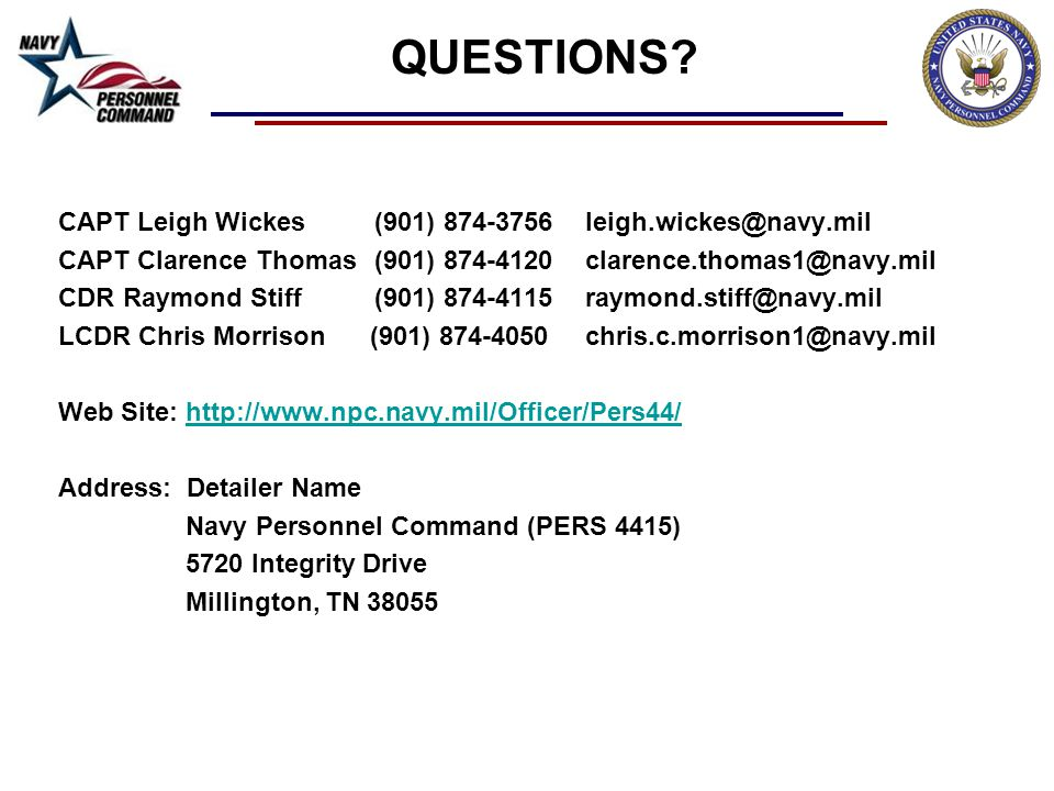 QUESTIONS CAPT Leigh Wickes (901) 874-3756 leigh.wickes@navy.mil