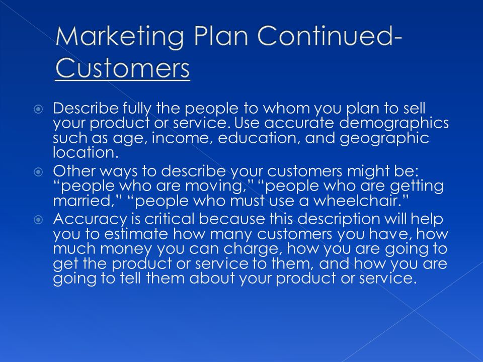 Marketing Plan Continued- Customers