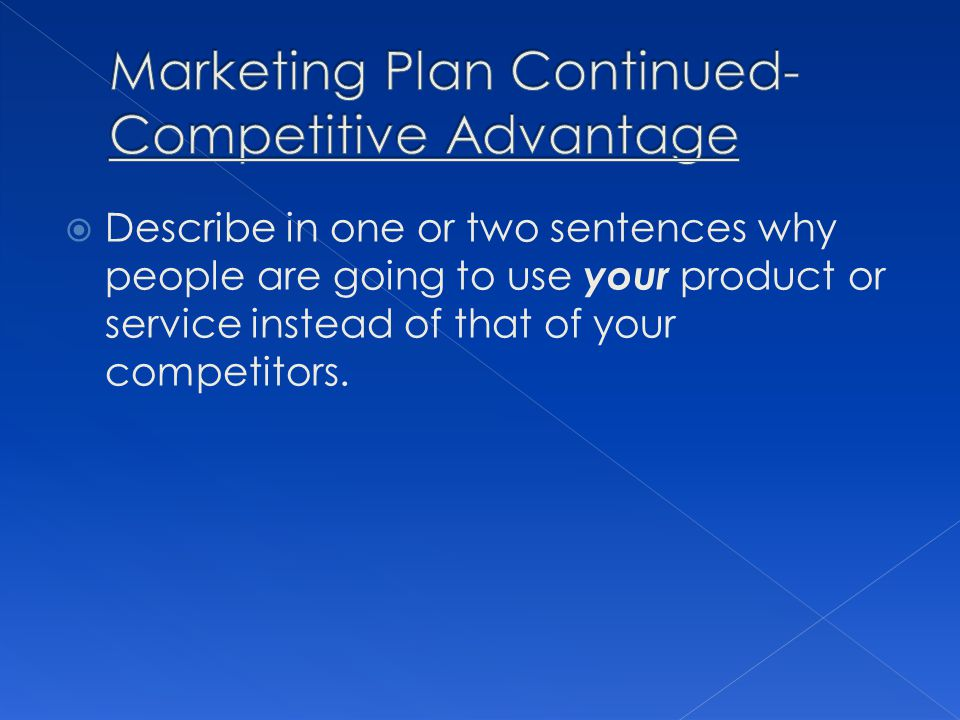 Marketing Plan Continued- Competitive Advantage