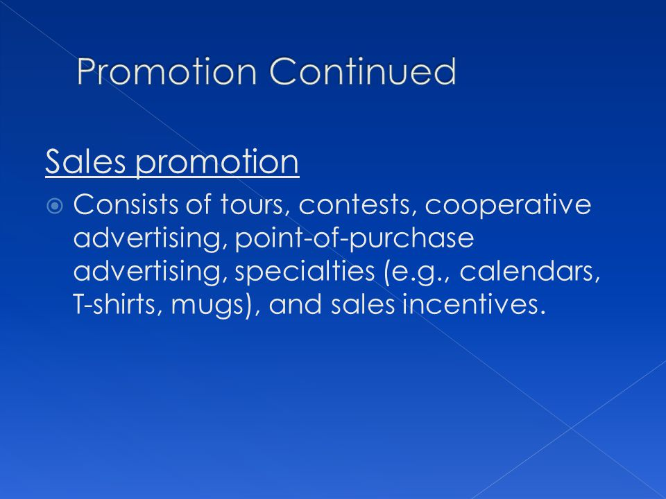 Promotion Continued Sales promotion