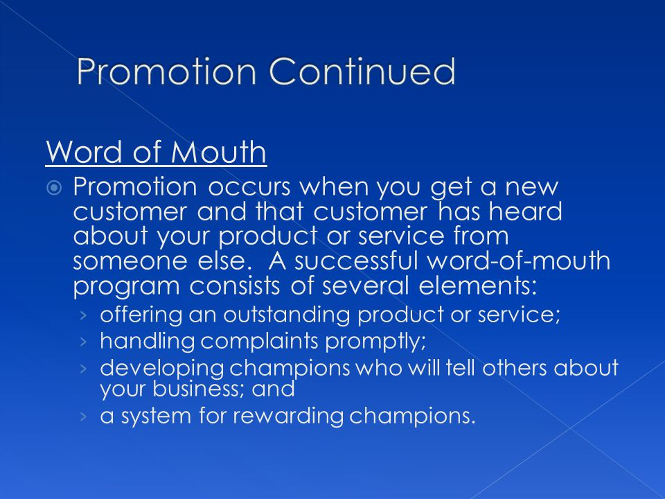 Promotion Continued Word of Mouth