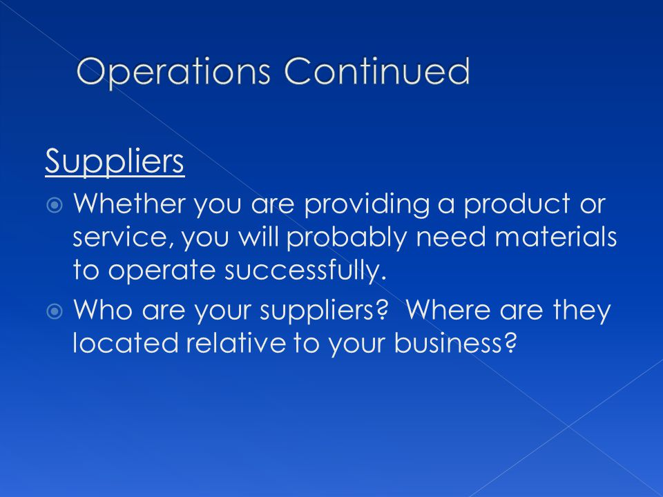 Operations Continued Suppliers