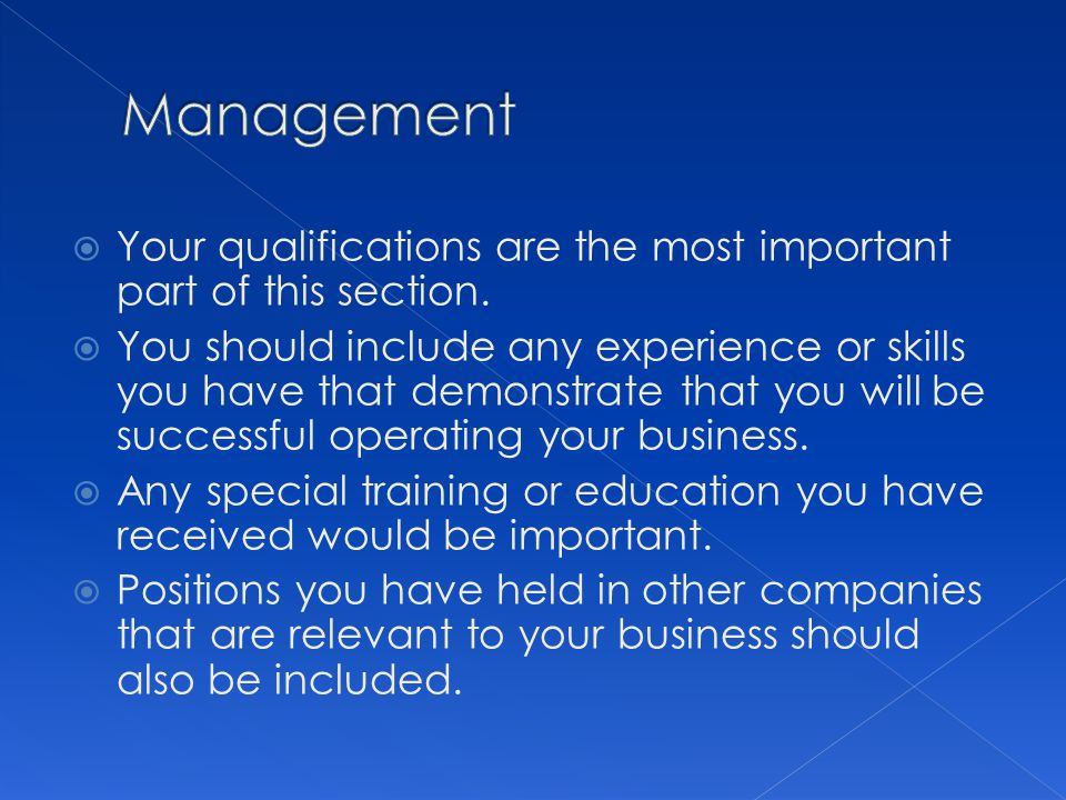 Management Your qualifications are the most important part of this section.