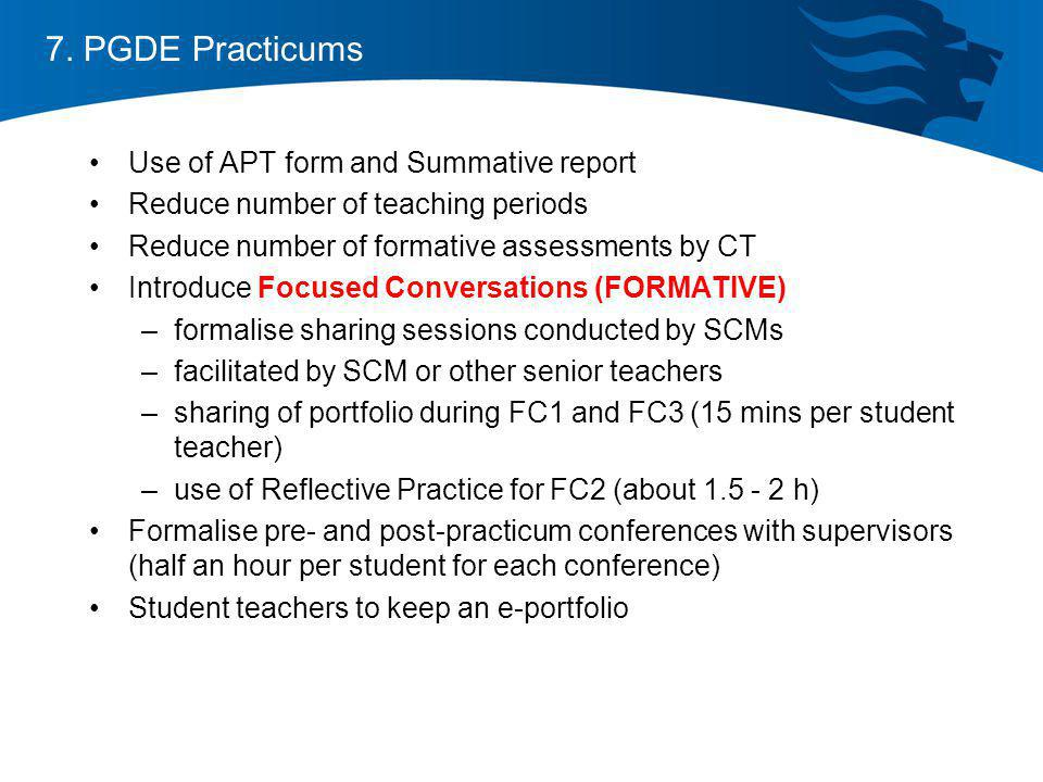 7. PGDE Practicums Use of APT form and Summative report