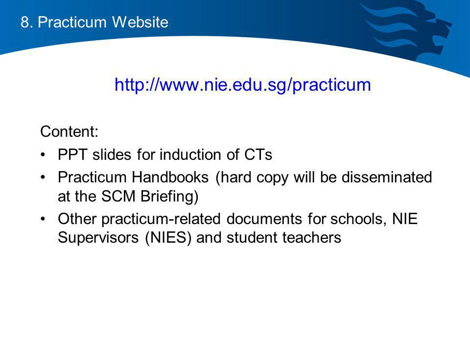 http://www.nie.edu.sg/practicum 8. Practicum Website Content: