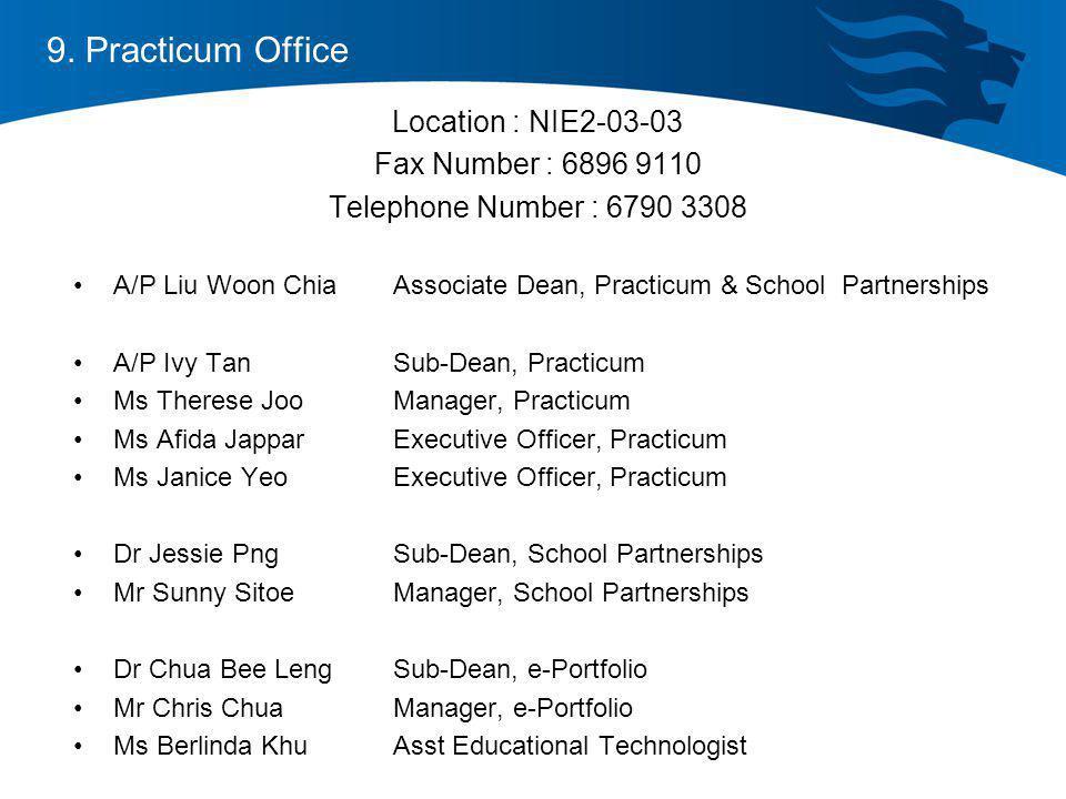 9. Practicum Office Location : NIE2-03-03 Fax Number : 6896 9110