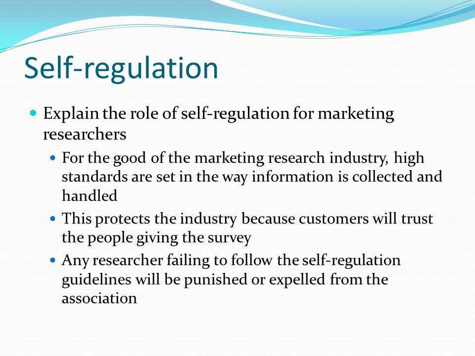 Self-regulation Explain the role of self-regulation for marketing researchers.