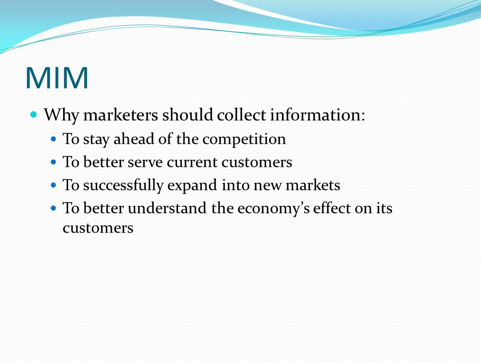 MIM Why marketers should collect information: