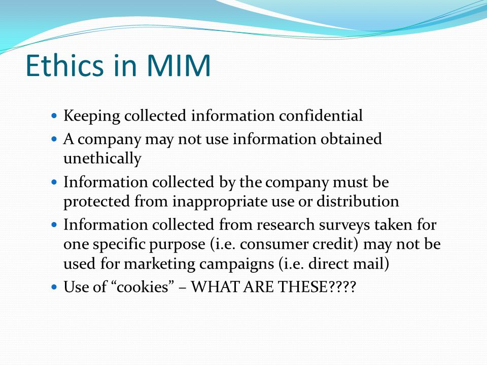 Ethics in MIM Keeping collected information confidential