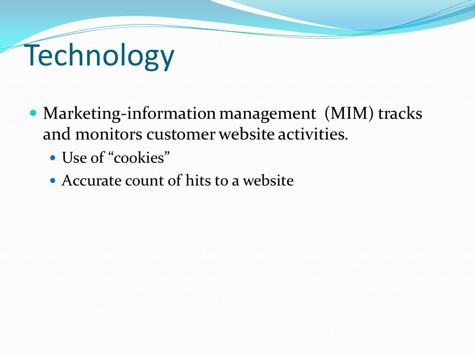 Technology Marketing-information management (MIM) tracks and monitors customer website activities.