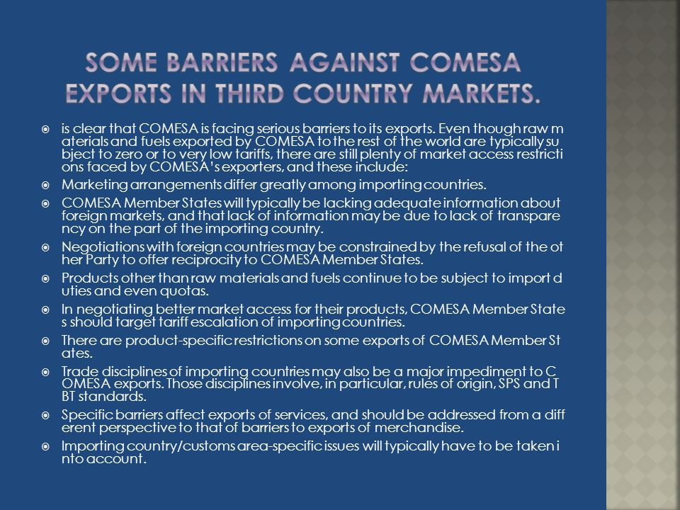 SOME barriers against COMESA exports in third country markets.