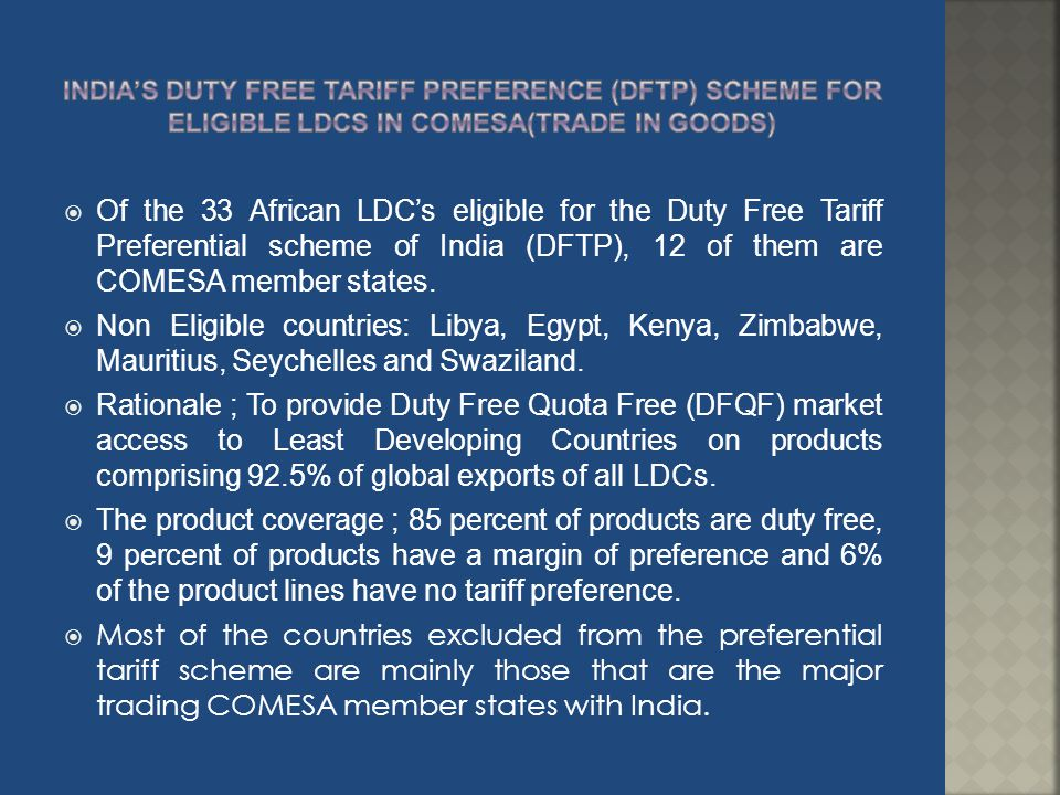 India's Duty Free Tariff Preference (DFTP) Scheme for Eligible LDCs in COMESA(TRADE IN GOODS)