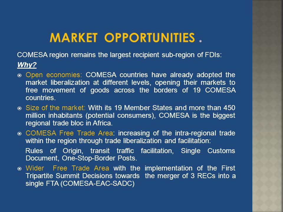 Market opportunities . COMESA region remains the largest recipient sub-region of FDIs: Why