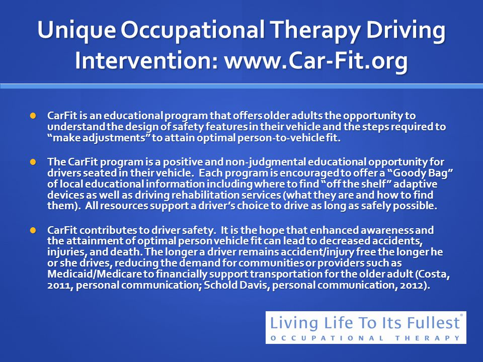 Unique Occupational Therapy Driving Intervention: www.Car-Fit.org