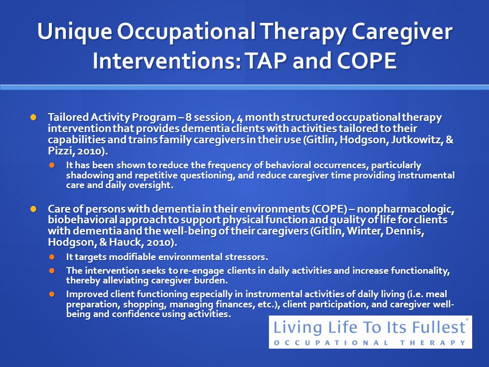 Unique Occupational Therapy Caregiver Interventions: TAP and COPE