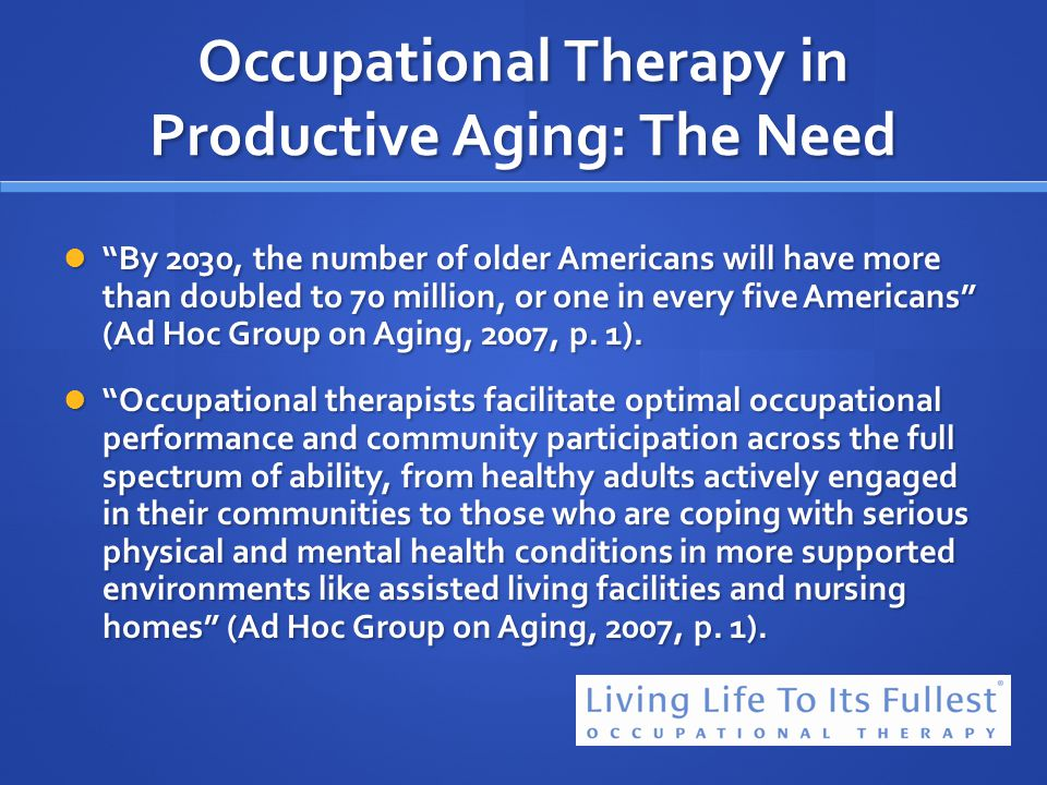 Occupational Therapy in Productive Aging: The Need