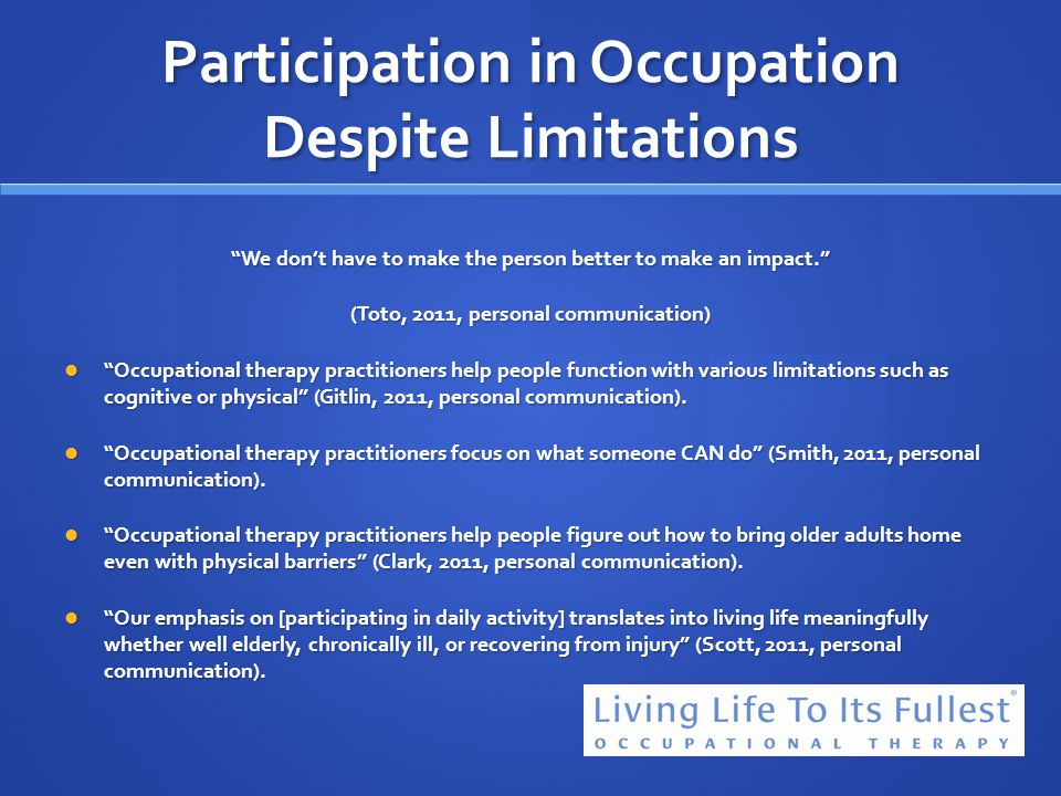 Participation in Occupation Despite Limitations