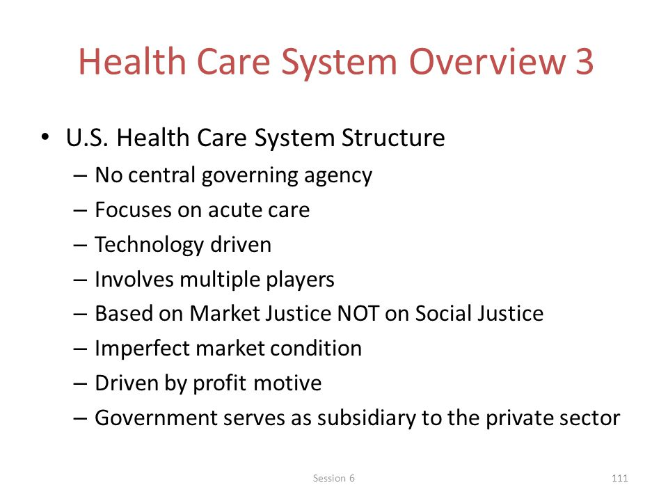 Health Care System Overview 3