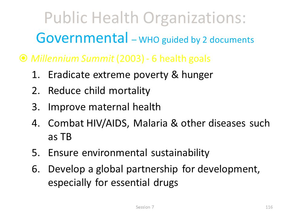 Public Health Organizations: Governmental – WHO guided by 2 documents