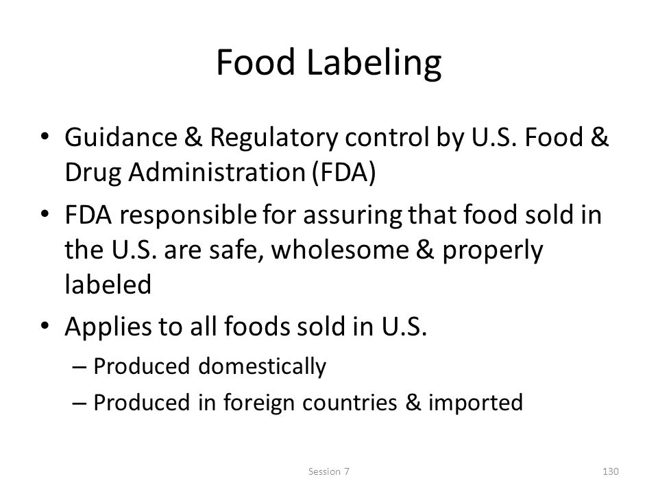 Food Labeling Guidance & Regulatory control by U.S. Food & Drug Administration (FDA)