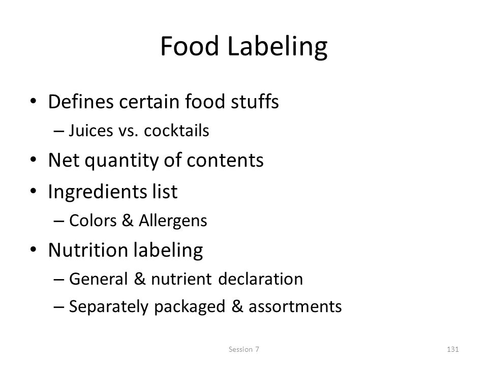 Food Labeling Defines certain food stuffs Net quantity of contents