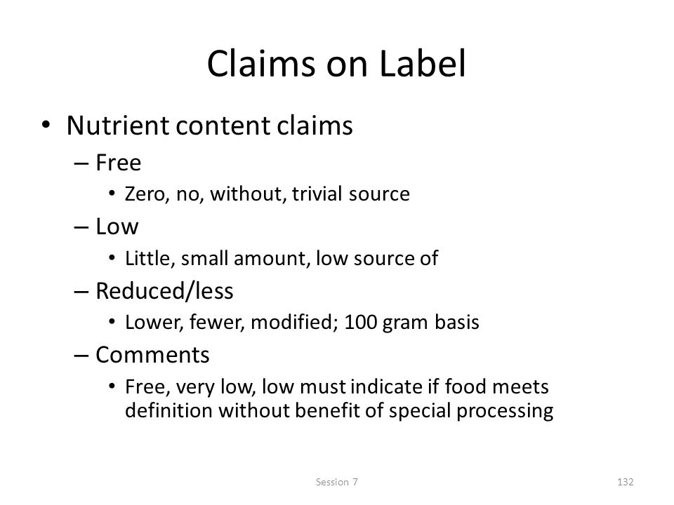 Claims on Label Nutrient content claims Free Low Reduced/less Comments