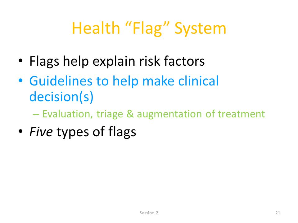 Health Flag System Flags help explain risk factors